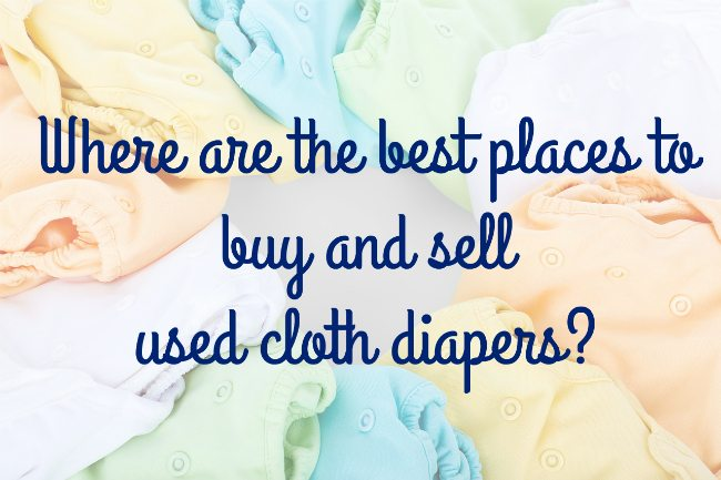 Best Places to Sell and Buy Used Cloth Diapers