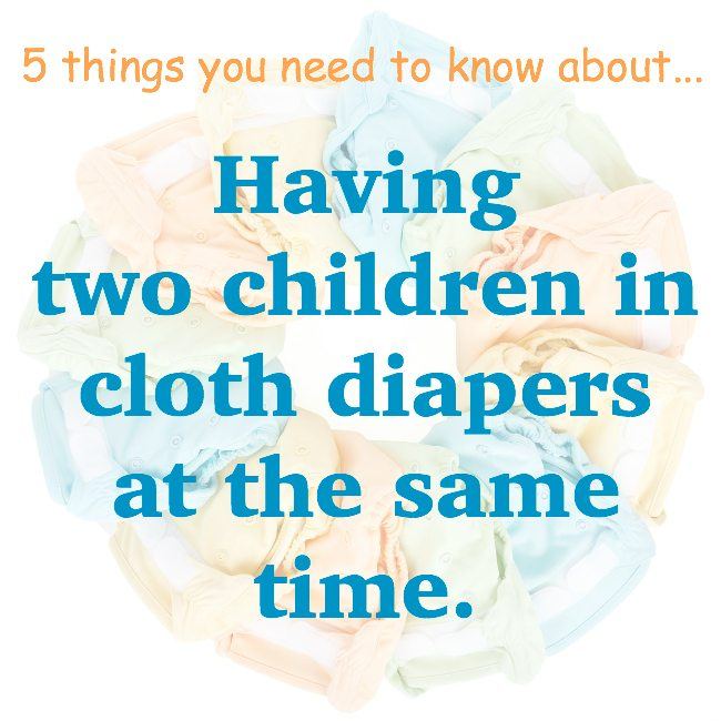 Cloth Diapering Two Babies