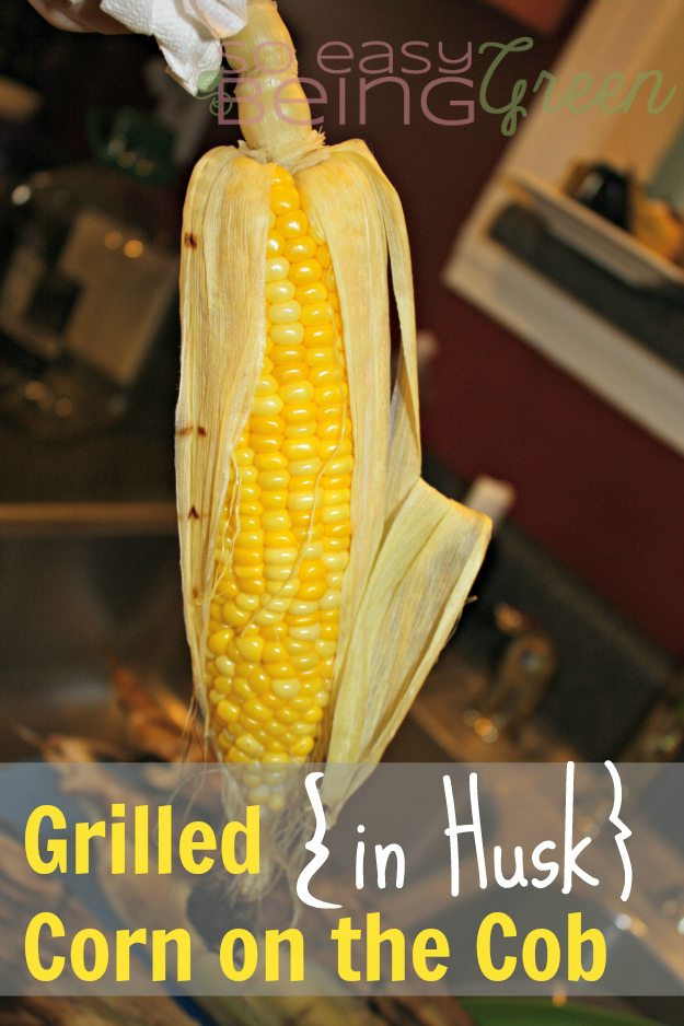 Grill corn in husk for perfectly cooked sweet corn
