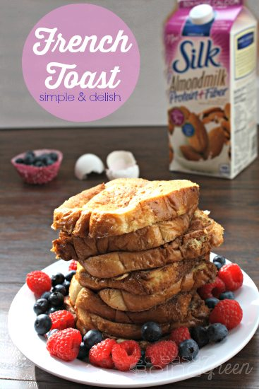 Simple French Toast Recipe with Almond Milk