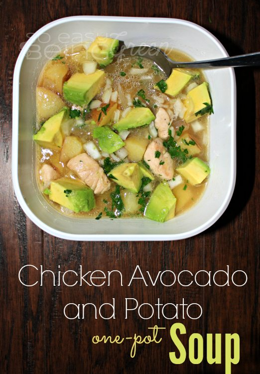 One pot meal - chicken potato soup with avocado and rice