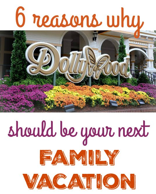 6 Reasons Why Dollywood Should be Your Next Family Vacation