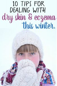 10 Tips for Dealing with Eczema and Dry Skin