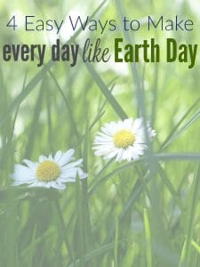 4 Easy Ways to Make Every Day Like Earth Day
