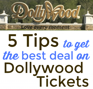 5 Tips to Get the Best Deal on Dollywood Tickets