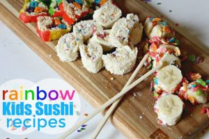 Kids Rainbow Sushi Recipes + Step2 Grand Luxe Kitchen