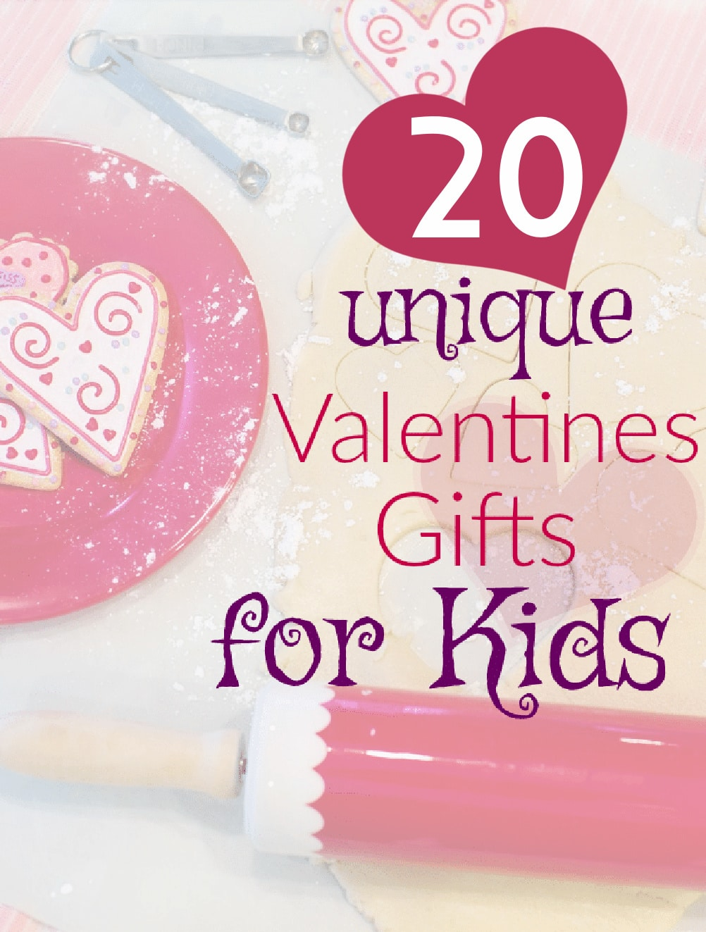 Look At These 20 Cute Unique Valentines Day Gift Ideas For Kids
