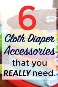 6 Must Have Cloth Diaper Accessories that You REALLY Need