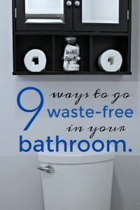 Go green by going waste-free in your bathroom with these nine ideas.