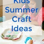 A list of Kids Summer Craft Ideas