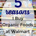 5 reasons I buy organic food at Walmart