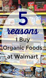 5 Reasons I Buy Organic Foods at Walmart