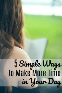 5 Simple Ways to Make More Time in Your Day
