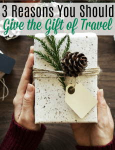 3 Reasons You Should Give the Gift of Travel