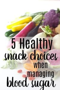 5 Healthy Snack Choices When Managing Blood Sugar