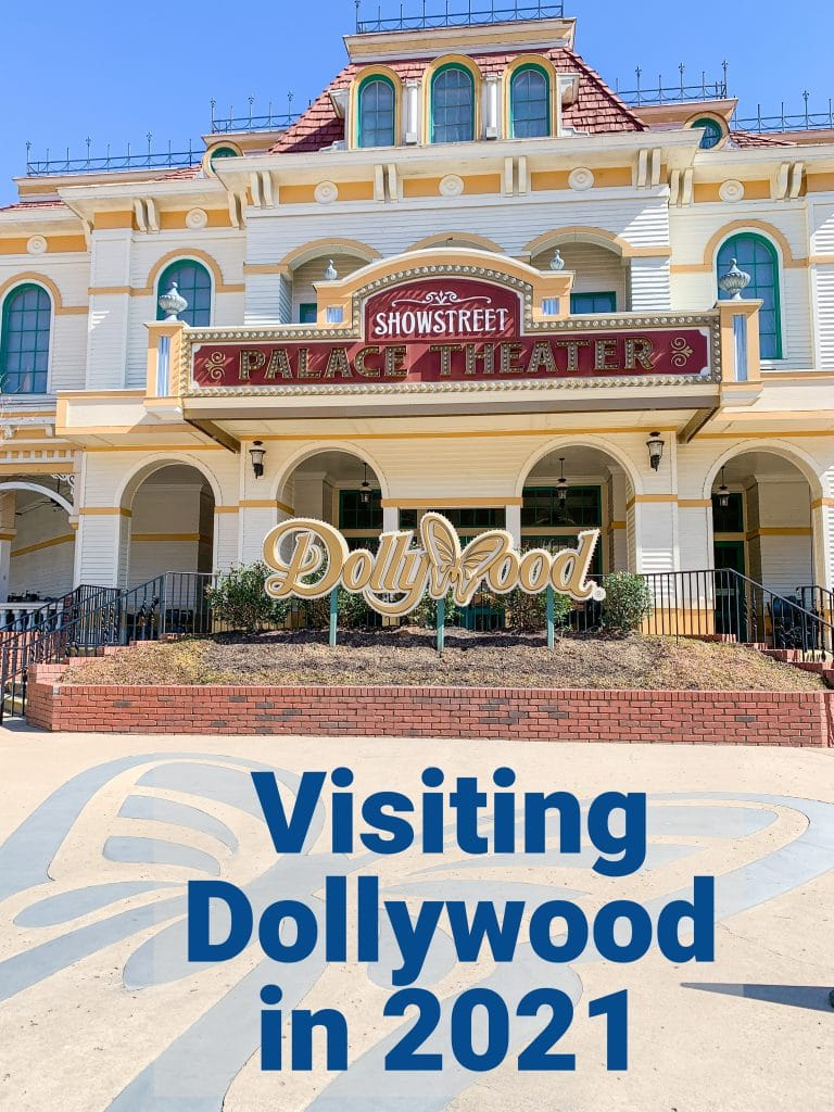dollywood showstreet palace theater with text visiting dollywood in 2021