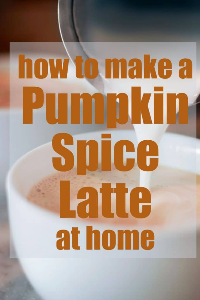 cup of coffee with text how to make a pumpkin spice latte at home